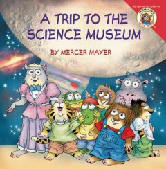 My Trip to the Science Museum - Mercer Mayer