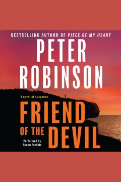 Friend of the devil : a novel of suspense - Peter Robinson
