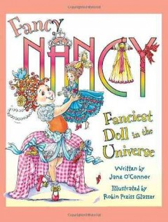 Fancy Nancy : fanciest doll in the universe - Jane O'Connor