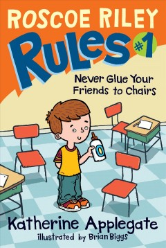 Never glue your friends to chairs. - Katherine Applegate