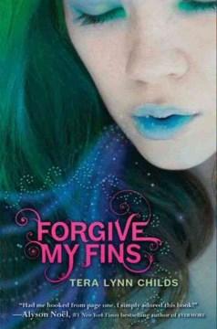 Forgive my fins - Tera Lynn Childs