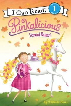 Pinkalicious : School Rules! - Victoria Kann