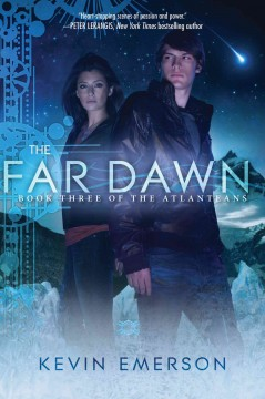 The far dawn : book three of the Atlanteans - Kevin Emerson