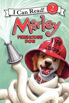 Marley : firehouse dog - Caitlin Birch