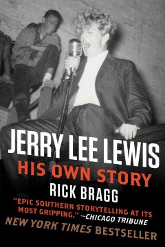 Jerry Lee Lewis: His Own Story His Own Story by Rick Bragg - Rick Bragg
