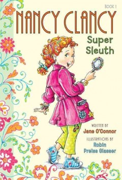 Nancy Clancy, super sleuth - Jane O'Connor