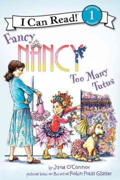 Fancy Nancy : too many tutus - Jane O'Connor
