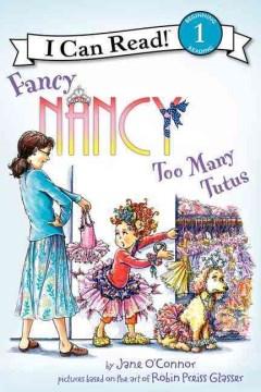 Fancy Nancy : too many tutus - Jane O'Connor