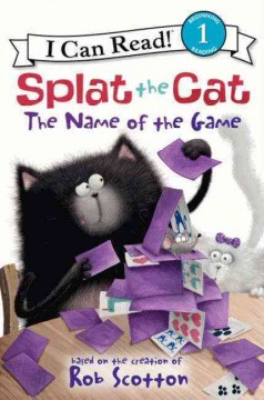 Splat the Cat : the name of the game - Amy Hsu Lin