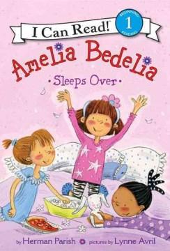 Amelia Bedelia sleeps over - Herman Parish