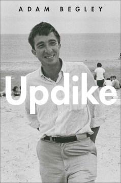 Updike - Adam Begley