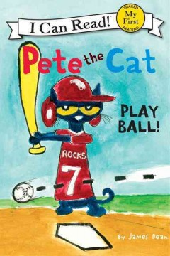 Pete the cat : play ball! - James Dean