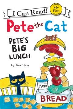 Pete the cat : Pete's big lunch - James Dean