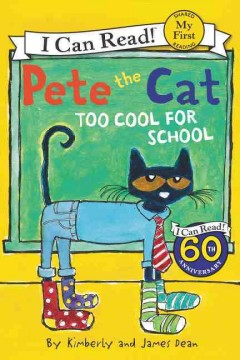 Pete the cat : too cool for school - Kim Dean