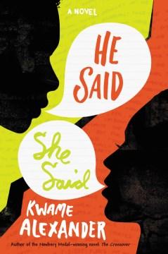 He said, she said : a novel - Kwame Alexander