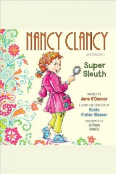 Nancy Clancy, super sleuth. - Jane O'Connor