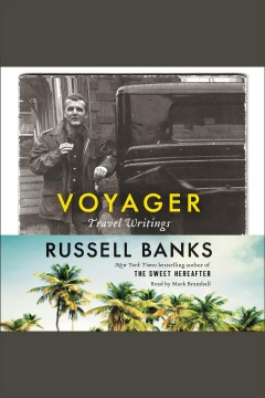 Voyager : travel writings - Russell Banks