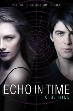 Echo in time - C. J. author Hill