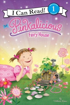 Pinkalicious : Fairy House - Victoria Kann