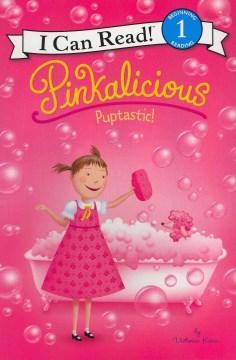 Pinkalicious. Puptastic! - Victoria Kann