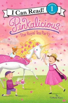 Pinkalicious : the royal tea party - Victoria Kann