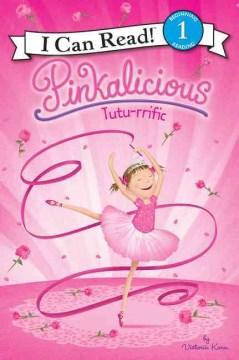 Pinkalicious : tutu-rrific - Victoria Kann