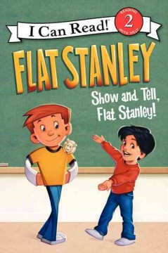 Show-and-tell, Flat Stanley! - Lori Haskins Houran