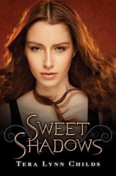 Sweet shadows - Tera Lynn Childs
