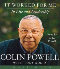 It worked for me : in life and leadership - Colin L Powell