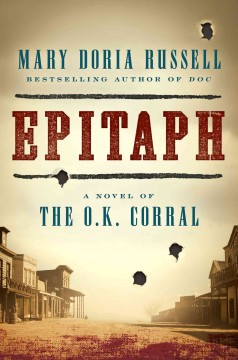 Epitaph : a novel of the O.K. Corral - Mary Doria Russell