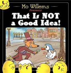 That is not a good idea! (Ages 3-8) - Mo Willems