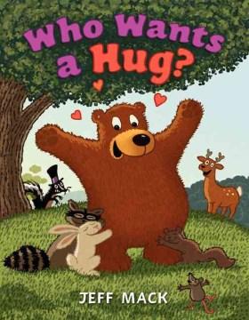 Do you want a hug? - Jeff Mack