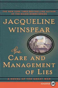 The care and management of lies : a novel of the Great War - Jacqueline Winspear
