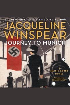 Journey to Munich : a Maisie Dobbs novel - Jacqueline Winspear