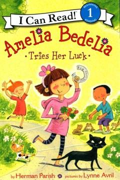 Amelia Bedelia tries her luck - Herman Parish