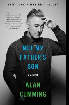 Not my father's son : a memoir - Alan Cumming