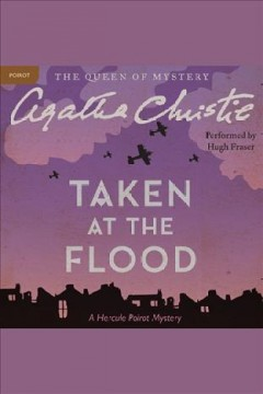 Taken at the flood : a Hercule Poirot mystery - Agatha Christie