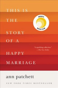 This Is the Story of a Happy Marriage - Ann Patchett