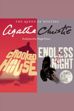 Crooked house ; &, Endless night - Agatha Christie