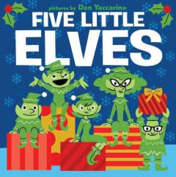 Five little elves - Dan Yaccarino