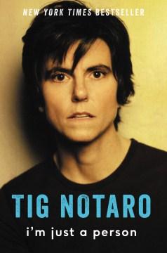 I'm just a person - Tig Notaro