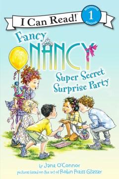 Fancy Nancy super secret surprise party - Jane O'Connor