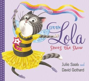 Little Lola saves the show - Julie Saab
