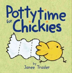 Pottytime for chickies - Janee Trasler