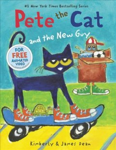 Pete the Cat and the new guy - Kim Dean