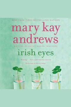 Irish eyes : a novel - Mary Kay Andrews