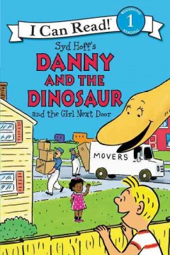 Syd Hoff's Danny and the dinosaur and the girl next door - Bruce Hale