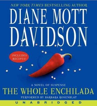 The whole enchilada : [a novel] - Diane Mott Davidson