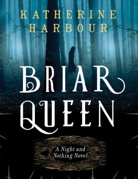 Briar Queen - Katherine Harbour