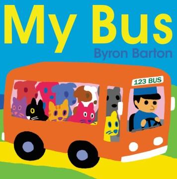 My bus (Ages 2-5) - Byron Barton